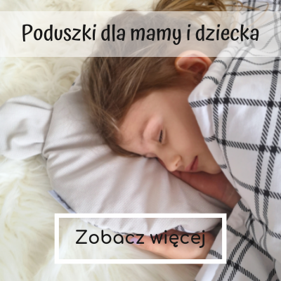Poduszki dla mamy i dziecka